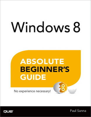 Windows 8 Absolute Beginner's Guide (BOK)