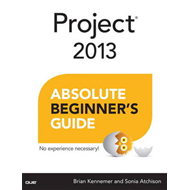 Project 2013 Absolute Beginner's Guide (BOK)