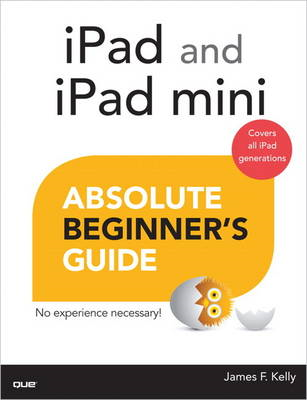 iPad and iPad Mini Absolute Beginner's Guide (BOK)