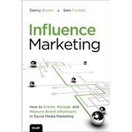 Influence Marketing: How to Create, Manage and Measure Brand Influencers in Social Media Marketing (BOK)