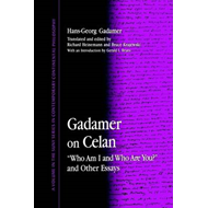 Gadamer on Celan: Who am I and Who are You? and Other Essays (BOK)