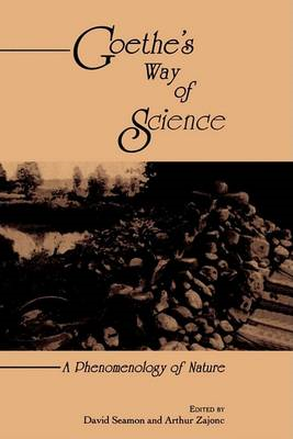 Goethe's Way of Science: A Phenomenology of Nature (BOK)