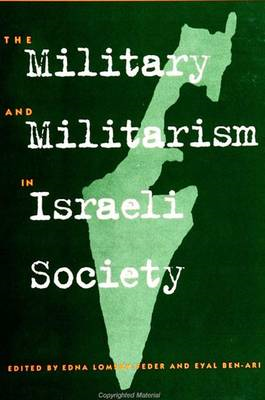 The Military and Militarism in Israeli Society (BOK)