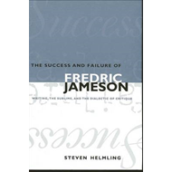 The Success and Failure of Fredric Jameson: Writing, the Sublime, and the Dialectic of Critique (BOK)