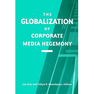 Globalization of Corporate Media Hegemony (BOK)