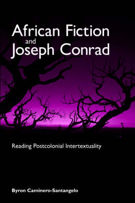 African Fiction and Joseph Conrad: Reading Postcolonial Intertextuality (BOK)