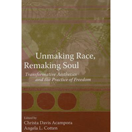 Unmaking Race, Remaking Soul (BOK)