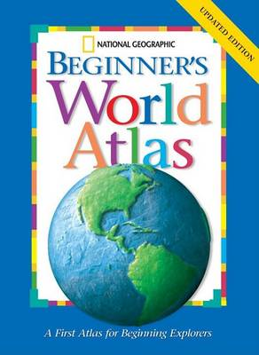 """National Geographic"" Beginners World Atlas (BOK)"