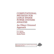 Computational Methods for Large Sparse Power Systems Analysi (BOK)