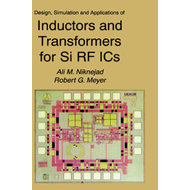 Design, Simulation and Applications of Inductors and Transformers for Si RF ICs (BOK)