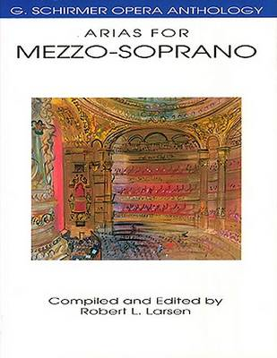 G. Schirmer Opera Anthology - Arias For Mezzo-Soprano (BOK)