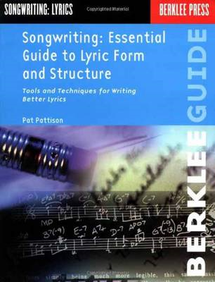 Songwriting Essential Guide to Lyric Form and Structure (BOK)