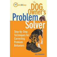 The Dog Owner's Problem Solver: Step-by-Step Techniques for Correcting Problem Behaviours (BOK)