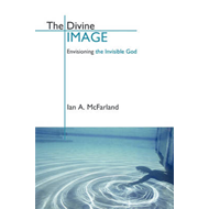 The Divine Image: Envisioning the Invisible God (BOK)