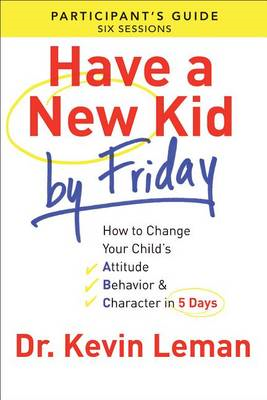 Have a New Kid by Friday Participant's Guide (BOK)