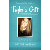 Taylor's Gift: A Courageous Story of Giving Life and Renewing Hope (BOK)