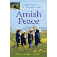 Amish Peace: Simple Wisdom for a Complicated World (BOK)