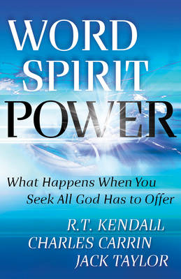 Word + Spirit = Power: The Secret to Empowered Living (BOK)
