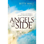 Angels by My Side: Stories and Glimpses of These Heavenly Helpers (BOK)