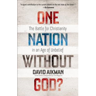 One Nation without God?: The Battle for Christianity in an Age of Unbelief (BOK)