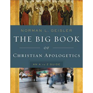 The Big Book of Christian Apologetics: An A to Z Guide (BOK)