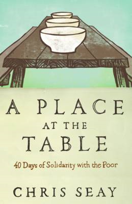A Place at the Table: 40 Days of Solidarity with the Poor (BOK)