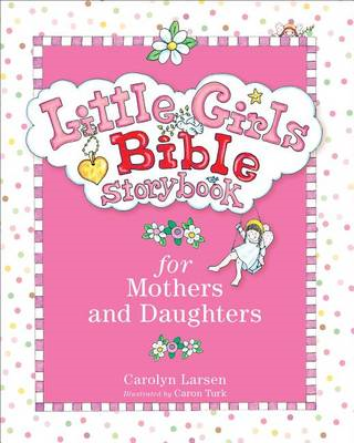 Little Girls Bible Storybook for Mothers and Daughters (BOK)