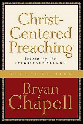 Christ-centered Preaching: Redeeming the Expository Sermon (BOK)