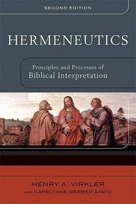 Hermeneutics: Principles and Processes of Biblical Interpretation (BOK)