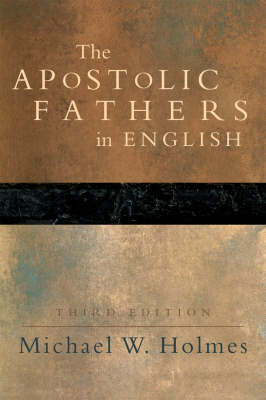 The Apostolic Fathers: Greek Texts and English Translations (BOK)
