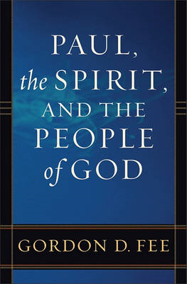 Paul, the Spirit, and the People of God (BOK)