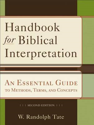 Handbook for Biblical Interpretation: An Essential Guide to Methods, Terms, and Concepts (BOK)