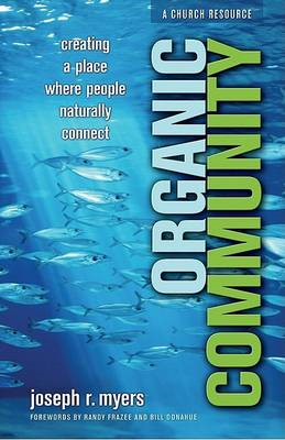 Organic Community: Creating a Place Where People Naturally Connect (BOK)