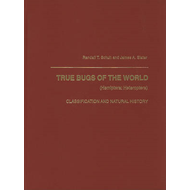 True Bugs of the World (Hemiptera/Heteroptera): Classification and Natural History (BOK)
