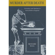 Murder After Death: Literature and Anatomy in Early Modern England (BOK)