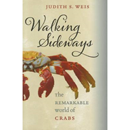 Walking Sideways: The Remarkable World of Crabs (BOK)
