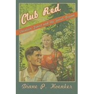 Club Red: Vacation Travel and the Soviet Dream (BOK)