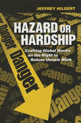 Hazard or Hardship: Crafting Global Norms on the Right to Refuse Unsafe Work (BOK)