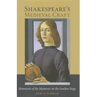 Shakespeare's Medieval Craft (BOK)