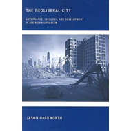 The Neoliberal City: Governance, Ideology, and Development in American Urbanism (BOK)