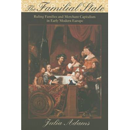 The Familial State: Ruling Families and Merchant Capitalism in Early Modern Europe: Version 2 (BOK)