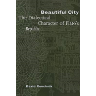 Beautiful City: The Dialectical Character of Plato's 'Republic' (BOK)
