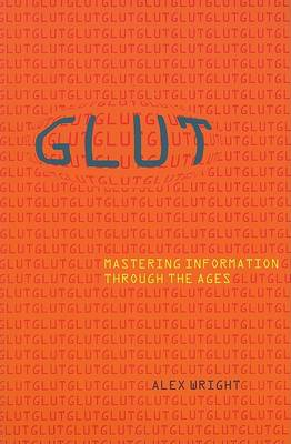 Glut: Mastering Information Through the Ages (BOK)