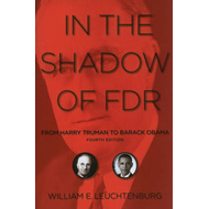 In the Shadow of FDR: From Harry Truman to Barack Obama (BOK)