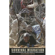 Survival Migration: Failed Governance and the Crisis of Displacement (BOK)