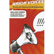 Union Voices: Tactics and Tensions in UK Organizing (BOK)
