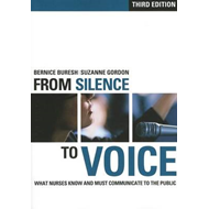 From Silence to Voice: What Nurses Know and Must Communicate to the Public (BOK)
