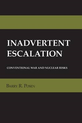 Inadvertent Escalation: Conventional War and Nuclear Risks (BOK)