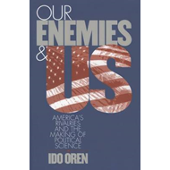 Our Enemies and US: America's Rivalries and the Making of Political Science (BOK)