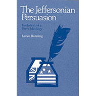 The Jeffersonian Persuasion: Evolution of a Party Ideology (BOK)